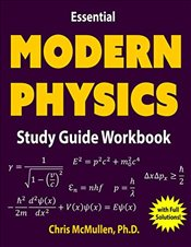 Essential Modern Physics Study Guide Workbook - McMullen, Chris