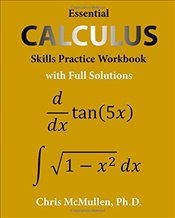 Essential Calculus Skills Practice Workbook with Full Solutions - McMullen, Chris