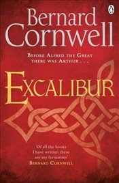 Excalibur : A Novel of Arthur - Cornwell, Bernard