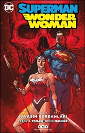 Superman : Wonder Woman Cilt 3 : Savaşın Kurbanları - Tomasi, Peter J.