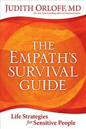 Empaths Survival Guide : Life Strategies for Sensitive People - Orloff, Judith