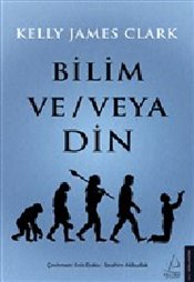 Bilim ve - veya Din - Clark, Kelly James