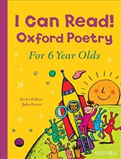I Can Read! : Oxford Poetry for 6 Year Olds - Foster, John