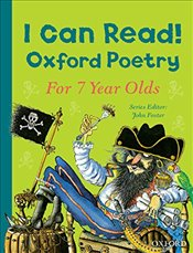 I Can Read! : Oxford Poetry for 7 Year Olds - Foster, John