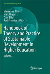 Handbook of Theory and Practice of Sustainable Development in Higher Education: Volume 3 -