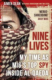Nine Lives : My Time As MI6s Top Spy Inside al Qaeda - Dean, Aimen