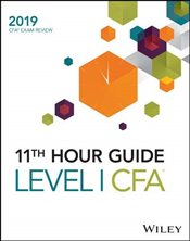 Wiley 11th Hour Guide for 2019 Level I CFA Exam - Wiley,