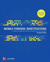 Mobile Forensic Investigations : A Guide to Evidence Collection, Analysis and Presentation  - Reiber, Lee
