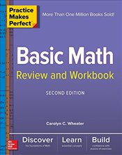 Practice Makes Perfect Basic Math Review and Workbook 2e - Wheater, Carolyn
