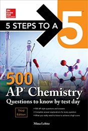 5 Steps to a 5 : 500 AP Chemistry Questions to Know by Test Day 3e - Lebitz, Mina