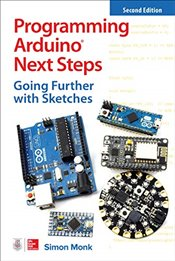 Programming Arduino Next Steps : Going Further with Sketches 2e - Monk, Simon