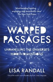 Warped Passages : Unravelling the Universes Hidden Dimensions - Randall, Lisa