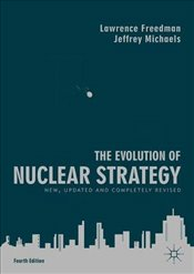 Evolution of Nuclear Strategy - Freedman, Lawrence