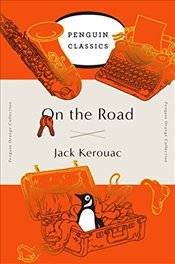 On the Road : Penguin Orange Collection - Kerouac, Jack
