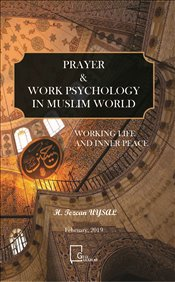 Prayer & Work Psychology In Muslim World - Uysal, H. Tezcan