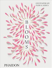 Blooms : Contemporary Floral Design - Editors, Phaidon