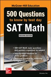McGraw-Hill Education 500 SAT Math Questions To Know By Test Day 2e -