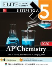5 Steps to a 5 : AP Chemistry 2020 Elite Student Edition - Moore, John T.