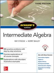 Schaums Outline of Intermediate Algebra 3e - Steege, Ray
