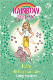 Rainbow Magic : Etta the Elephant Fairy : The Endangered Animals Fairies, Book 1 - Meadows, Daisy