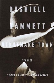 NIGHTMARE TOWN - Hammett, Dashiell