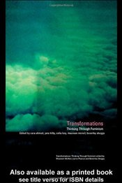 TRANSFORMATIONS : THINKING THROUGH FEMINISM - Ahmed, Sarah