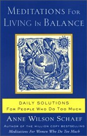 Meditations for Living in Balance - Schaef, Anne Wilson