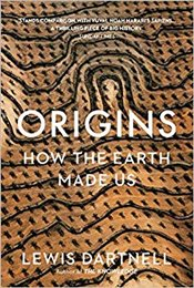 Origins : How The Earth Made Us - Dartnell, Lewis