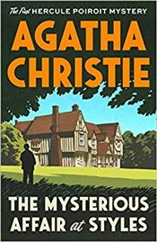 Mysterious Affair at Styles : The First Hercule Poirot Mystery  - Christie, Agatha