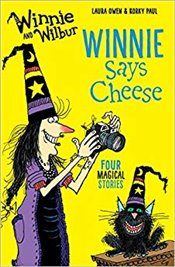 Winnie and Wilbur : Winnie Says Cheese - Owen, Laura