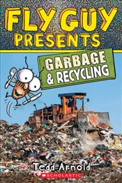 Fly Guy Presents : Garbage and Recycling - Arnold, Tedd