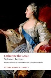 Catherine the Great : Selected Letters - Kahn, Andrew