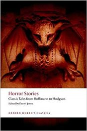 Horror Stories : Classic Tales from Hoffmann to Hodgson  - Jones, Darryl