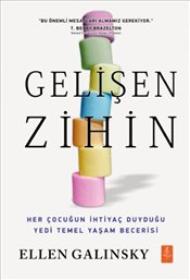 Gelişen Zihin : Mind in the Making - Galinsky, Ellen
