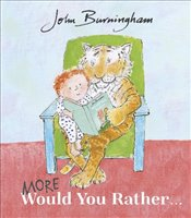 More Would You Rather - Burningham, John
