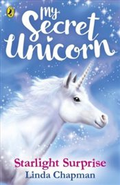 My Secret Unicorn : Starlight Surprise - Chapman, Linda