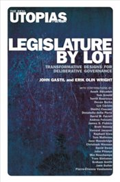 Legislature by Lot : Real Abstraction and Contemporary Art - Gastil, John