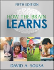How the Brain Learns - Sousa, David A.