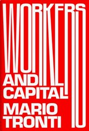 Workers and Capital - Tronti, Mario