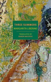 Three Summers   - Liberaki, Margarita