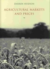 Agricultural Markets and Prices - Hudson, Darren