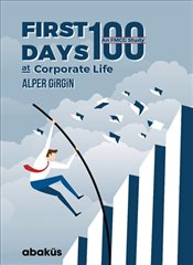 First 100 Days At Corporate Life - Girgin, Alper