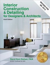 Interior Construction & Detailing for Designers & Architects 6e - Ballast, David Kent