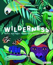 Wilderness : Earths Amazing Habitats - Cassany, Mia