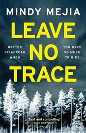 Leave No Trace - Mejia, Mindy