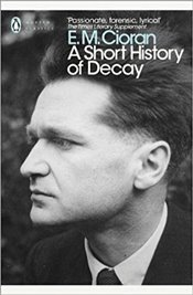 Short History of Decay - Cioran, Emil Michel
