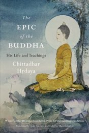 Epic of the Buddha : His Life and Teachings - Hrdaya, Chittadhar