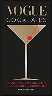 Vogue Cocktails : Classic Drinks from the Golden Age of Cocktails - Mcnulty, Henry