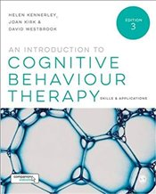 Introduction to Cognitive Behaviour Therapy 3e : Skills and Applications - Kennerley, Helen