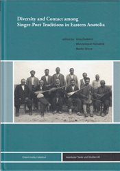 Diversity and Contact Among Singer-poet Traditions in Eastern Anatolia (Istanbuler Texte Und Studien - Özdemir, Ulaş
